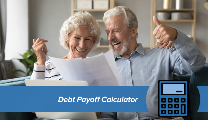 Older couple smiling at a piece of paper with thier thumbs up. The words Debt Payoff Calculator in blue banner in the foreground.